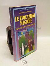 OCCULTISMO/ESOTERISMO: F.D. Saint-Ferréol, Le evocazioni Magiche, MEB 1991