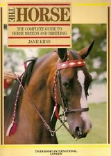 The Horse, The: Complete Guide to Horse Breeds and Breeding,Jane Kidd
