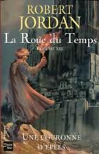 ROBERT JORDAN: LA ROUE DU TEMPS 13. FLEUVE NOIR. 2007.
