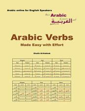 Arabic Verbs Made Easy with Effort : Tables, Exercises, Correction, with...