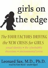 Girls on the Edge : The Four Factors Driving the New Crisis for Girls by Leonard