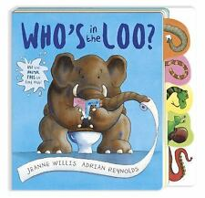 Who's in the Loo? by Jeanne Willis (2016, Board Book, Special)