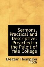 Sermons, Practical and Descriptive: Preached in the Pulpit of Yale College: B...