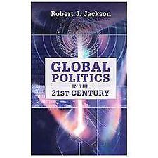 Global Politics in the 21st Century by Jackson, Robert J.