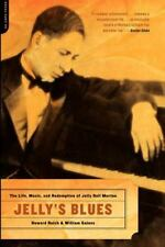 Jelly's Blues: The Life, Music, and Redemption of Jelly Roll Morton, General, Rh