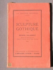 Sculpture gothique - Denise Jalabert Librairie Stock 1926