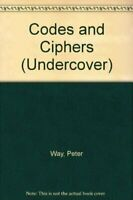 Codes and Ciphers (Undercover) by Way, Peter Hardback Book The Fast Free