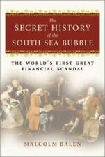 The Secret History of the South Sea Bubble: The World's First Great Financial Sc