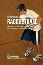 The Comprehensive Guidebook to Using Your Rmr in Racquetball: Learn How to