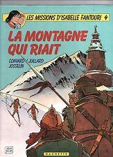 JUILLARD. La montagne qui riait. Isabelle Fantouri 4. Hachette 1984. EO - Neuf