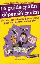 Carine Gouriadec - Le guide malin pour dépenser moins : Plus de 1500 adresses et