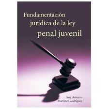 Fundamentacion Juridica de la Ley Penal Juvenil by Jos� Antonio Mart�nez...