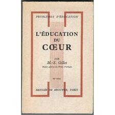 L'ÉDUCATION du CŒUR de M.-S. GILLET Amour Chrétien ou Païen Desclée BROUWER 1910