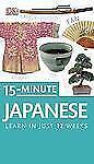15-Minute Japanese (DK Eyewitness Travel 15-Minute Lanuage Guides), DK Publishin