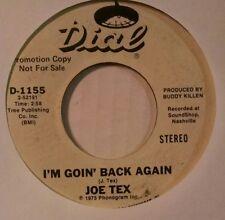 Joe Tex ~My Body Wants You / I'm Goin Back Again 7 45 DIAL 1145 Promo Soul Funk