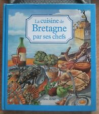 LA CUISINE DE BRETAGNE PAR SES CHEFS - GASTRONOMIE - RECETTES - INGREDIENTS