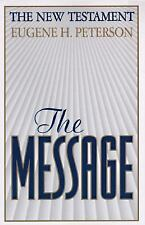 The Message : The New Testament in Contemporary Language by Eugene H. Peterson