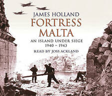 Fortress Malta: An Island Under Siege, 1940-1943 by James Holland (CD-Audio BOOK