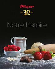 Livre de recettes - Mincavi - Notre Histoire (30e anniversaire)