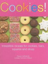 Cookies! : Irresistible Recipes for Cookies, Bars, Squares and Slices by...