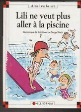 MAX ET LILI N°33 Lili ne veut plus aller à la piscine SAINT MARS BLOCH livre