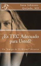 Es TEC Adecuado para Usted? : Un Amigo de Ti Mismo Recurso by Sana...
