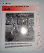 *Kubota B26 Tractor Loader Backhoe New Product Guide Sales Brochure literature