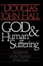 God and Human Suffering: By Douglas John Hall