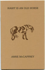 Fiction: HABIT IS AN OLD HORSE by Anne McCaffrey. 1986.  Limited 1st edition