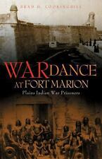 War Dance at Fort Marion : Plains Indian War Prisoners by Brad D. Lookingbill...