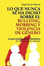 Lo Que Nunca Se Ha Dicho Sobre el Bullying, el Mobbing y la Violencia de...