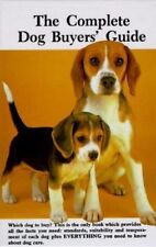 Complete Dog Buyer's Guide by Kerry V. Donnelly, Wil...