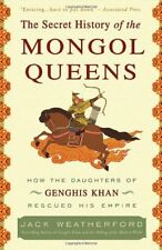 The Secret History of the Mongol Queens: How the Daughters of Genghis Khan Rescu