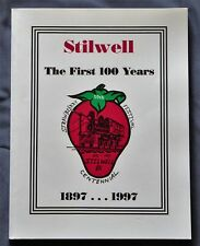 Stilwell, Oklahoma The First 100 Years 1897-1997 - ARC Press 1997