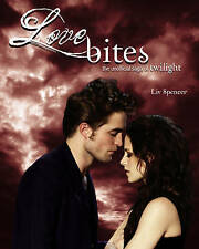 Love Bites : The Unofficial Saga of Twilight-ExLibrary