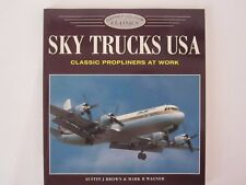 Osprey Book: Sky Trucks USA: Classic Propliners at Work - 128 pg Color Photos