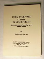 Turn Backward O Time In Your Flight by Chalmers S. Murray, Edisto Island, SC