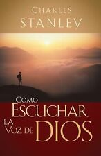 Como Escuchar la Voz de Dios by Charles F. Stanley (2009, Paperback, New...