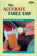 The Accurate Table Saw by Ian J. Kirby (Paperback, 1998)