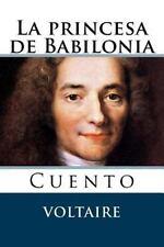 La Princesa de Babilonia by Voltaire (2015, Paperback)