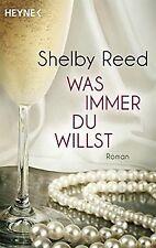 Was immer du willst: Roman von Reed, Shelby | Buch | Zustand sehr gut