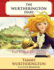 The Wurtherington Diary: The Little Doll Girl : Pre-Teen Color Edition by...