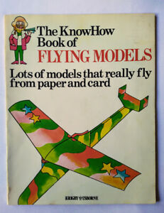 The KnowHow Book of Flying Models – Mary Jean McNeil, Rigby, Usborne – Know How