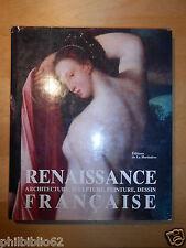 RENAISSANCE FRANCAISE / ARCHITECTURE SCULPTURE PEINTURE DESSIN / LA MARTINIERE