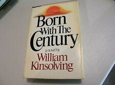 212) Born With The Century William Kinsolving  Book Club 1979 A Novel