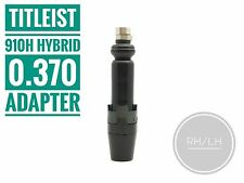 Adapter sleeve 0.370 for Titleist 910H Hybrid New RH/LH