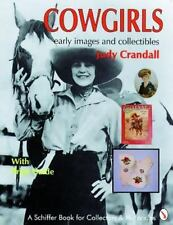 "CRANDALL ""COWGIRLS: EARLY IMAGES AND COLLECTIBLES"" 1994 1ST PB ED NF- PRICES"