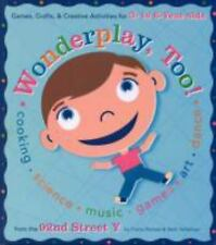 Wonderplay, Too: Games, Crafts, & Creative Activities for 3- to 6-year Olds Fre