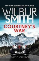 Courtney's War The Courtney Series: The Assegai Trilogy Wilbur Smith