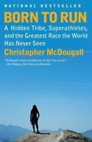 """BORN TO RUN:   BY - CHRISTOPHER MCDOUGALL:  (0307279189)  """"NEW"""""""
